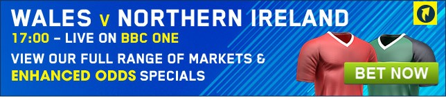 Bet now on Wales v Northern Ireland