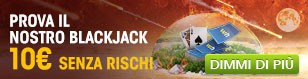 10€ senza rischi sul Balackjack
