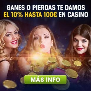 Ganes o pierdas te damos el 10% hasta 100€ en Casino