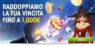 Raddoppiamo la tua Vincita fino a 1000€
