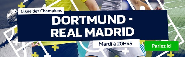 Dortmund ₋ Real Madrid - Toutes les Cotes!