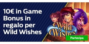 10€ in Game Bonus con Wild Wishes