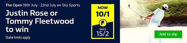 The Open - Justin Rose or Tommy Fleetwood to win the tournament 10/1