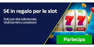 5€ in Regalo per le Slot!